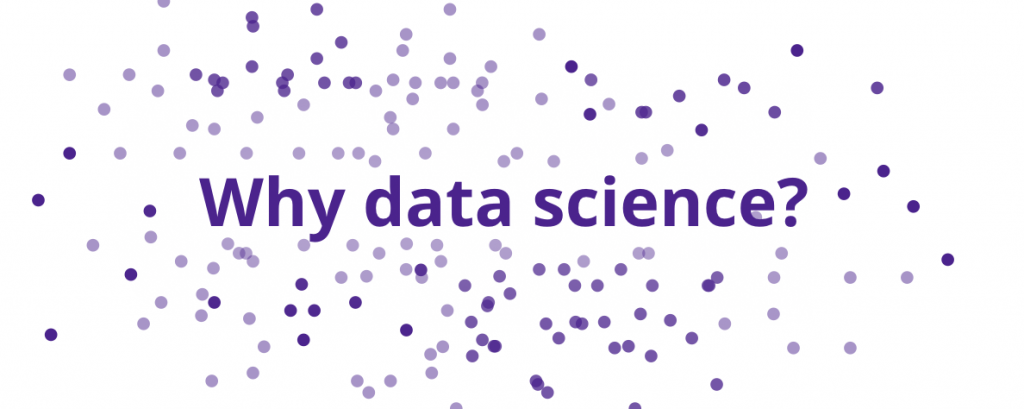 "signature purple dots with ""why data science"" text overlay"